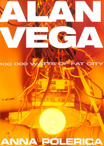 alan-vega-100000-watts-of-fat-city